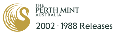 Perth Mint 1988 - 2002 Releases